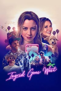 "Poster for the movie ""Ingrid Goes West"""