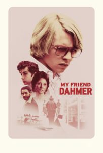 "Poster for the movie ""My Friend Dahmer"""