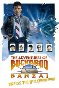 "Poster for the movie ""The Adventures of Buckaroo Banzai Across the 8th Dimension"""