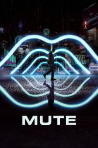 "Poster for the movie ""Mute"""