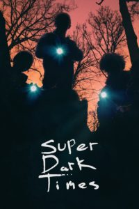 "Poster for the movie ""Super Dark Times"""