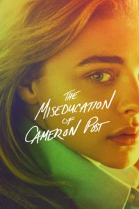 "Poster for the movie ""The Miseducation of Cameron Post"""