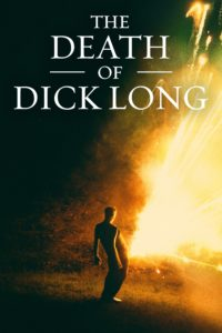 """Poster for the movie """"The Death of Dick Long"""""""
