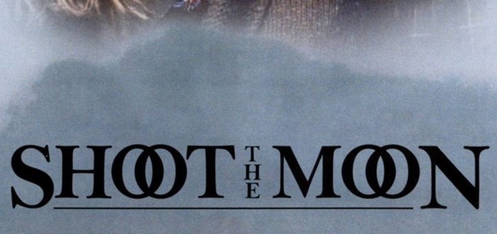 """Poster for the movie """"Shoot the Moon"""""""
